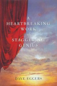 Cover Art: A Heartbreaking Work of Staggering Genius, Dave Eggars