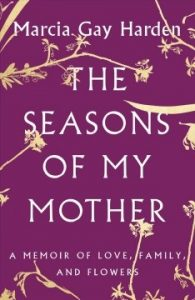 Cover art: The Seasons of my Mother, Marcia Gay Harden